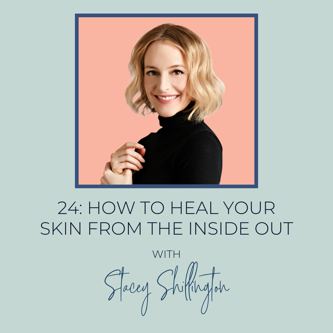 Heal Your Skin From the Inside Out